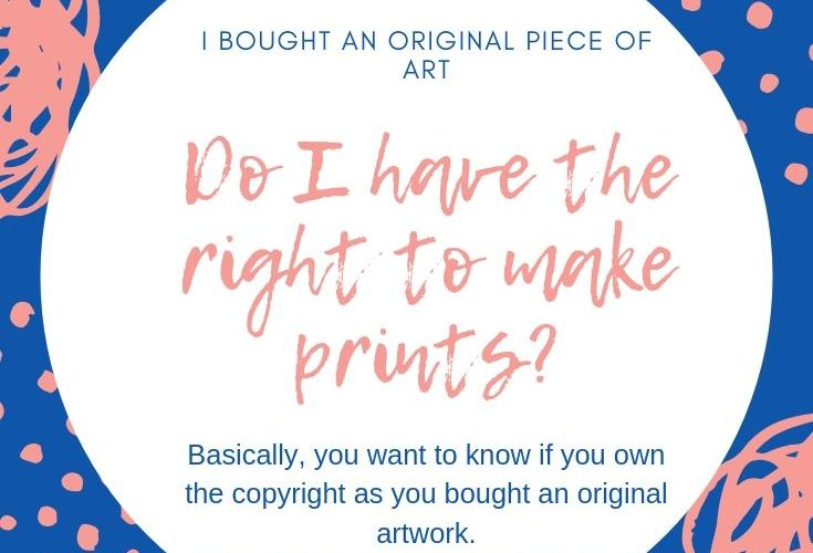 If you buy an original artworkdoes that give you the right to make and sell prints?